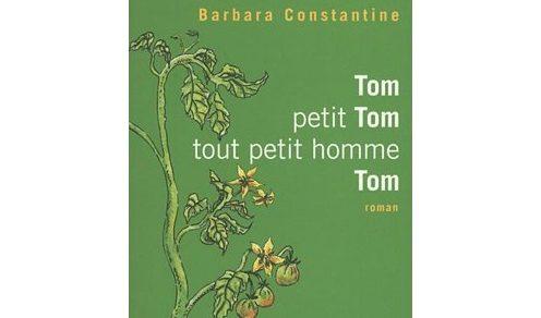 Constantine, Barbara Constantine, Tom petit homme, tout petit homme, Calmann-Lévy, Alix Bayart