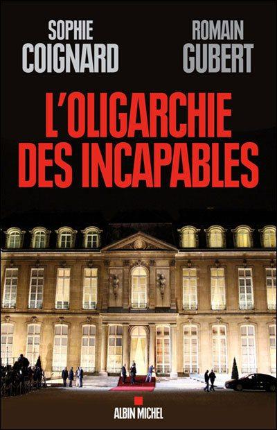 oligarchie des incapables, Sophie COIGNARD, Romain GUIBERT