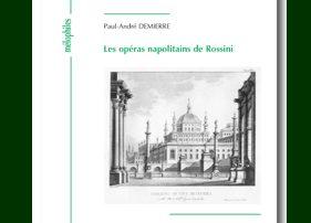 Rossini, Paul-André Demierre, Les opéras napolitains, Papillon, Unidivers, Norgeot
