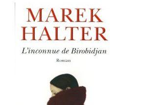 Marek Halter > L'inconnue de Birobidjan