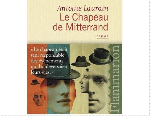 mitterand, Le chapeau de Mitterrand, antoine laurain, années 80, Alix Bayart, redactiv-nord