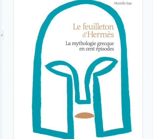 Murielle Szac, Le feuilleton d'Hermès, La mythologie grecque