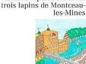isidore-tiperanole-trois-lapins-montceau, Chroniques, Jeunes enfants, grands adultes, Justin le Lapin, Ermelinde, Isidore Tispéranole, trois lapins, Montceau-les-Mines,