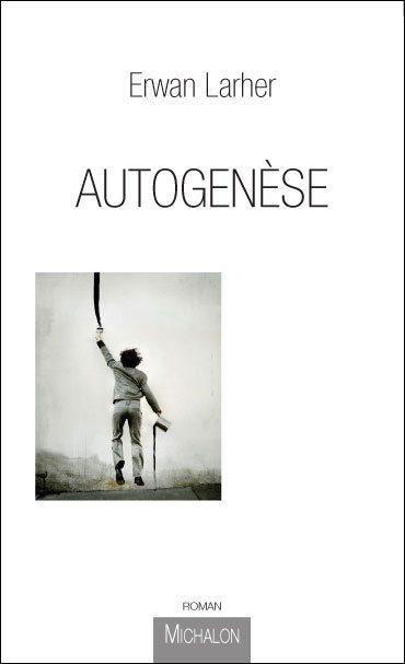 larher, Autogenèse, Erwan Larher, marylin millon, Amnésie, psychologie, dystopie, humour, spirituel