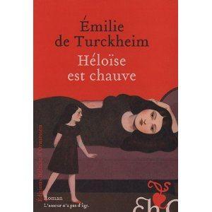 Emilie de Turckheim, fémiinité, sensualité, Héloïse d'Ormesson, sexualité, Héloïse est chauve, Turckheim