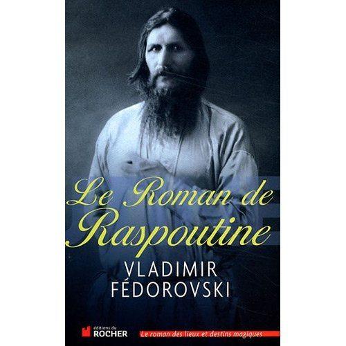 Le roman de Raspoutine, Vladimir Fedorovski, rocher