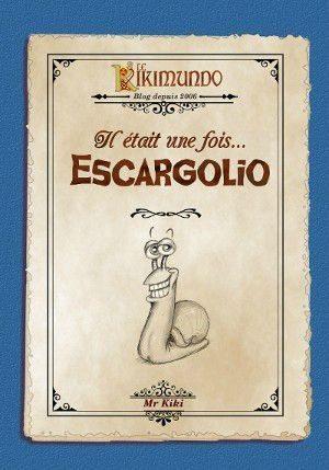 BD ></noscript> Il était une fois… Escargolio – Mr KIKI > Hilarant !