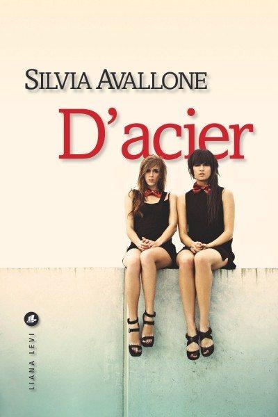 Silvia-Avallone-Dacier, adolescence, drogue, industrie, Italie, Liana Lévi, italie, piobino, violence, futurisme