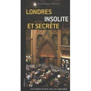 londres, Rachel Howard et Bill Nash, Londres, insolite, secrète, rédactiv'nord, éditions jonglez, alix bayart