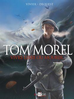BD  ></noscript> Tom Morel, Duquest et Vivier > Vivre libre ou mourir !