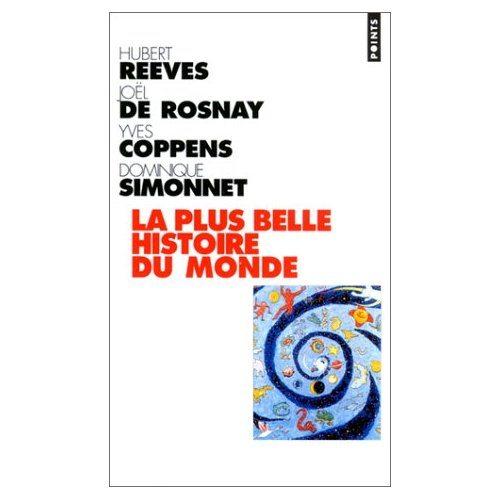 La plus belle histoire du monde, par Reeves, Rosnay, Copens, Simonnet