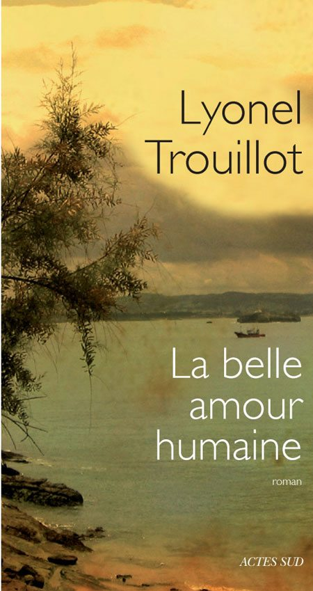 trouillot, Actes Sud, Littérature, La belle amour humaine, Lyonel Trouillot,Haïti,alix bayart, redactiv'nord