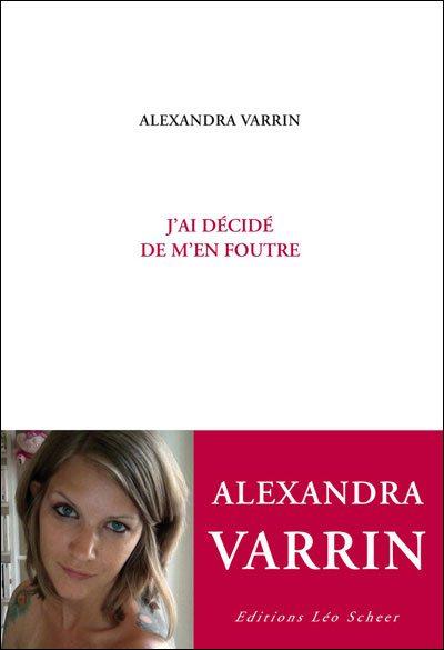 Leo Scheer, J'ai décidé de m'en foutre, Alexandra Varrin, gothodindes, Unplugged, Omega et les animaux mécaniques, superficialité