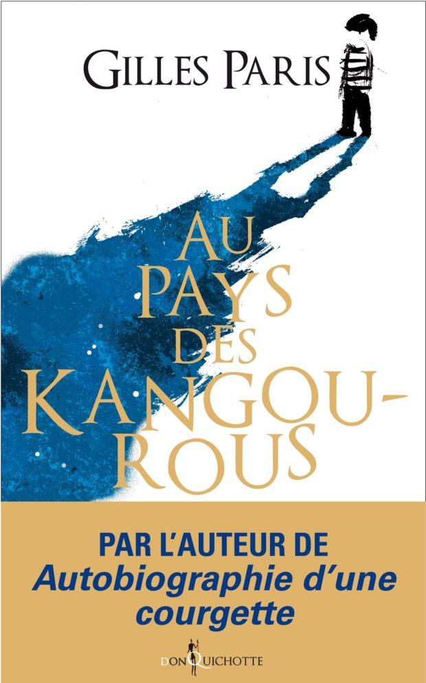 Gilles Paris, Au pays des kangourous, Autobiographie d'une courgette, simon, dépression, absence, innocence, rêve, lily, lola, Don Quichotte,