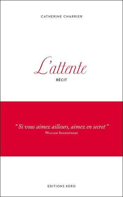 L'attente, Catherine Charrier, Kero, Alençon, publicité, premier livre, adultère, amour, insatisfaction, rennes info, littérature