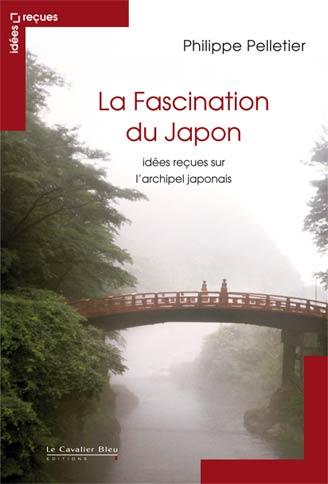 La fascination du Japon, Philippe Pelletier, cavalier bleu, a priori, idées reçues, tofu, manga, geisha, archipel, japonais