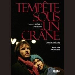 Sortie DVD théâtre, Tempête sous un crâne, Victor Hugo, Bellorini
