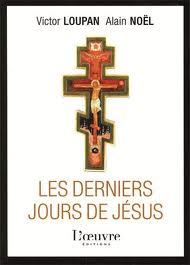 jésus, passion, christ, ponce pilate, jérusalem, pharisiens, esséniens, apôtres, évangiles, victor loupan, herméneutique, exégèse, thierry jolif