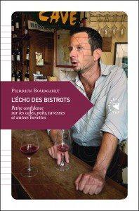 Pierrick Bourgault, L'écho des bistrots, confidence, cafés, pubs, tavernes, buvettes, Transboréal, social,