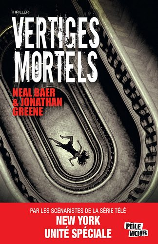 Vertiges mortels, Neal Baer, Jonathan Greene, Kill Switch, 2012, Pascal Aubin, MA Editions,18 septembre, serial killer, traumatisme, viol, psychopathe, Todd Quimby,