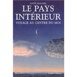 Anne Maurel, pays intérieur, voyage, moi, psychisme, optique, introspection, Maine de Biran, Nietzsche, Henri-Frédéric Amiel, Benjamin Constant,