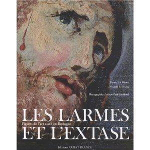 Les larmes et l'extase, Thierry Le Prince, Arnaud le Brusq, Andrew Paul Sandford,