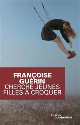 Cherche jeunes filles à croquer, Françoise Guérin, Eric Lanester,