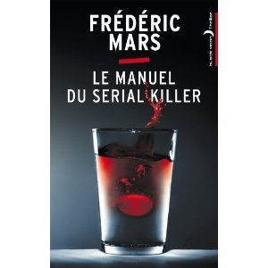 Le manuel du serial killer, Frédéric Mars, thriller, non stop, non-stop, serial killer, Thomas Harris, enquête, Hachette, Black Moon, tom, syndrome de Korsakoff