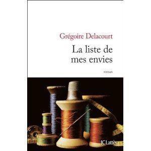 La liste de mes envies - Grégoire DELACOURT Lectures de Liliba