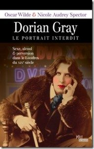 Dorian Gray, le portrait interdit – Oscar Wild, Nicole Audrey Spector