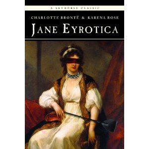Jane Eyrotica – Charlotte Brönte et Karena Rose Lectures de Liliba