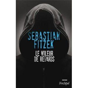 Le voleur de regards - Sebastian Fitzek Lectures de Liliba