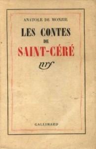"""""""Les contes de Saint-Céré"""", d'Anatole de Monzie - Editions NRF/Gallimard"""
