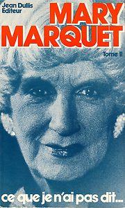"""""""Ce que je n'ai pas dit"""" de Mary Marquet - Editions jean Dullis"""