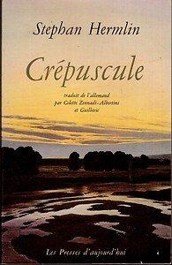 """""""Crépuscule"""" de Stephan Hermlin - Editions Les Presses d'Aujourd'hui"""