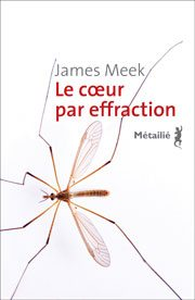 Le cœur par effraction – James Meek