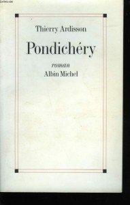 """Pondichéry"" de Thierry Ardisson - Albin Michel"