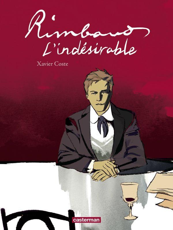 Rimbaud l'indésirable de Xavier Coste : Magnifique BD