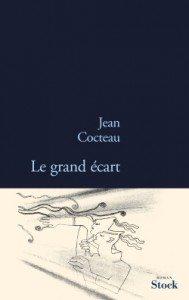 """""""Le grand écart"""" de Jean Cocteau, aux éditions Stock"""