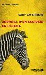 """""""Journal d'un écrivain en pyjama"""" de Dany Laferrière, aux éditions Mémoire d'Encrier"""