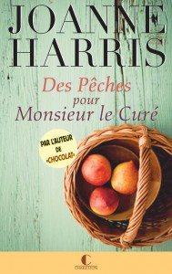 """""""Des pêches pour monsieur le curé"""" de Joanne Harris - Editions Charleston"""