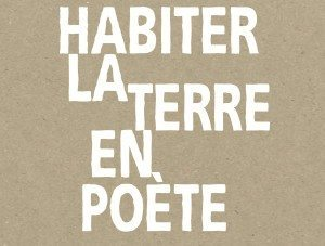 habiter la terre en poète