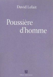 """""""Poussière d'homme"""" de David Lelait - Editions Anne Carrière"""