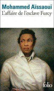 L'affaire de l'esclave Furcy, de Mohammed Aïssaoui - Editions Folio
