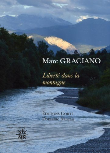 marc graciano, liberté dans la montagne
