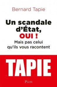 """Un scandale d'état, oui !"" de Bernard Tapie - Editions PLON"