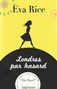 """Londres par hasard"" de Eva Rice - Editions Baker Street"