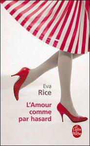 """""""L'amour comme par hasard"""" de Eva Rice - Le Livre de Poche"""