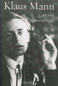 Klaus Mann : Oeuvre romanesque - Editions Grasset