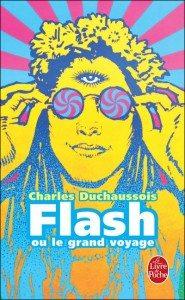 """""""Flash ou le grand voyage"""" de Charles Duchaussois - Edition Le livre de Poche"""